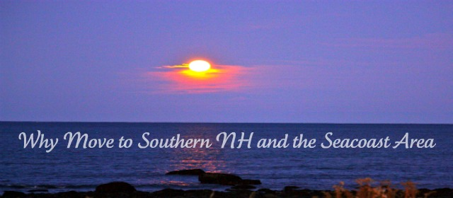 Why move to Southern NH and Seacoast Area