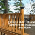 Using a Real Estate Agent to Sell Your Southern NH or Seacoast Area Home