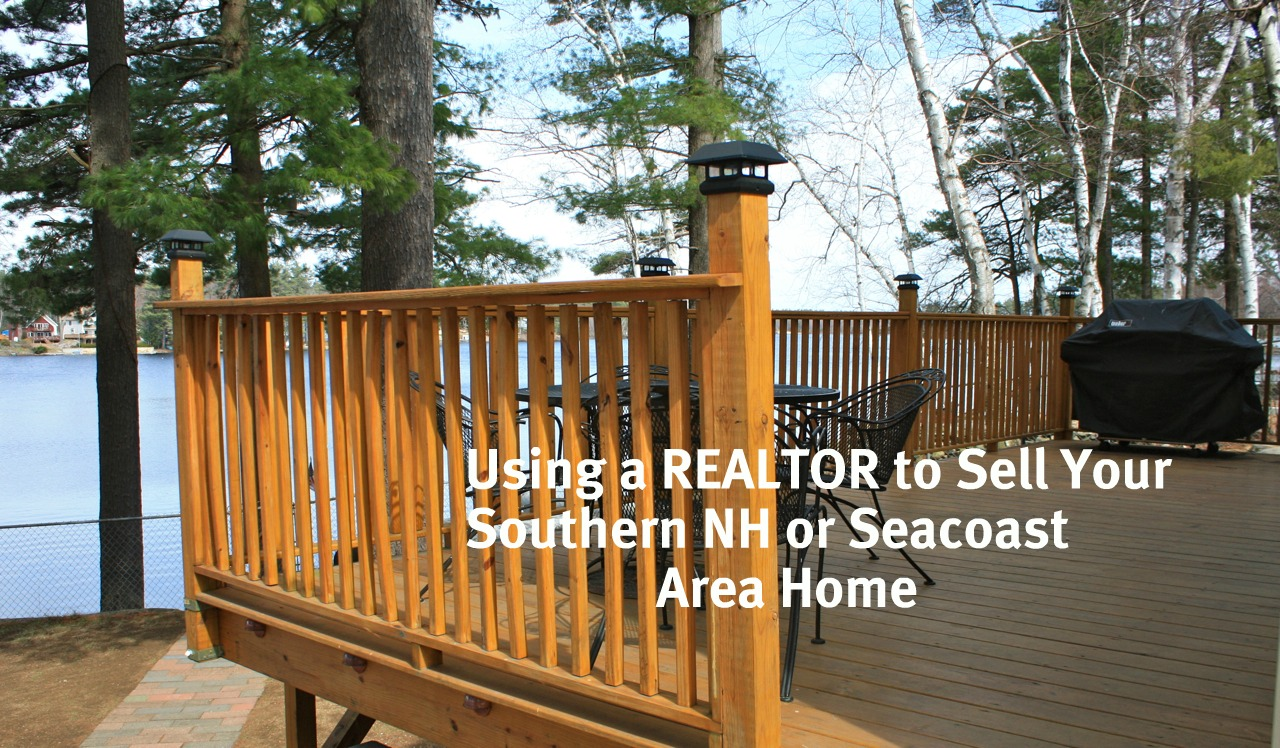 Using a Real Estate Agent to Sell Your Southern NH or Seacoast Area
